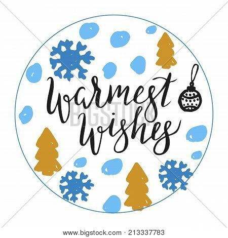 Lettering warmest wishes with snowflake. Hand drawn vector illustration, brushpen. Hand lettering quote for New Year and Christmas cards. Calligraphic inscription warmest wishes.