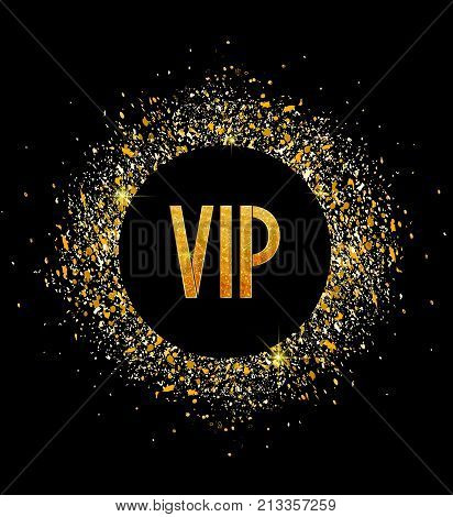 Vector illustration of a golden glitter texture with text VIP on a black background. Circle of Gold sparkles
