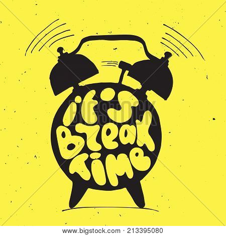 ringing alarm clock with light texture and lettering about it is break time. Relax and Holidays Time Concept with clock and alarm isolated on yellow background