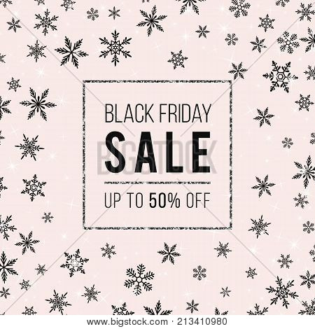 Black Friday Sale Vector Banner. Stylish winter template, black snowflakes, shiny stars, sparkles, silver glittering frame on soft pink backdrop. Design for Black Friday flyer, discount, card. Sale black friday poster. Discount tag on Black Friday.