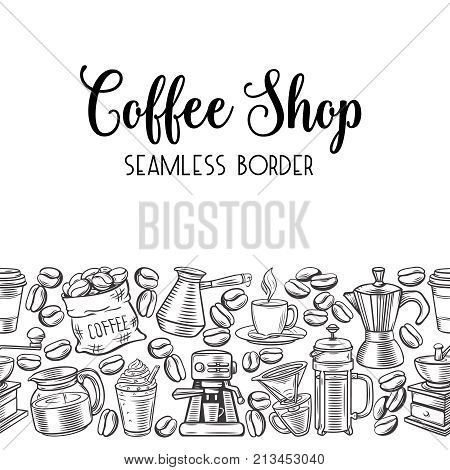Seamless border coffee design with vector sketch cups, hot drinks, French press, brewer for label menu cafe and coffeehouse.