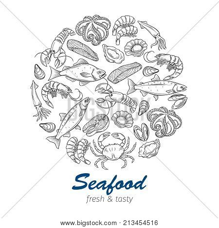 Vector round banner template hand drawn seafood design with mussel, fish salmon, shrimp. Lobster, squid, octopus, scallop, lobster, craps or mollusk, oyster, alfonsino and tuna for product market.