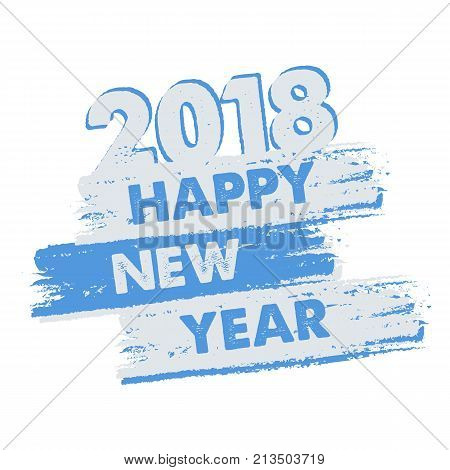 happy new year 2018 in drawn blue grey banner holiday concept