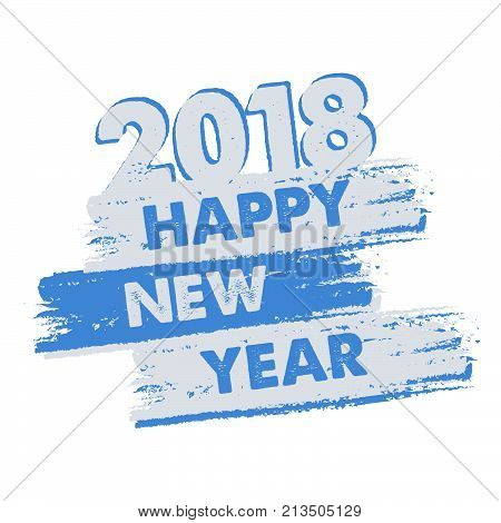 happy new year 2018 in drawn blue grey banner, holiday concept, vector