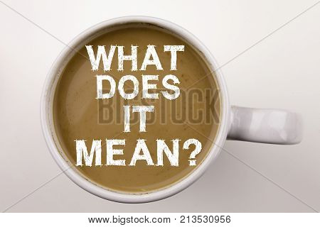 Question What Does It Mean Writing Text In Coffee In Cup. Business Concept For Asking And Unknown On