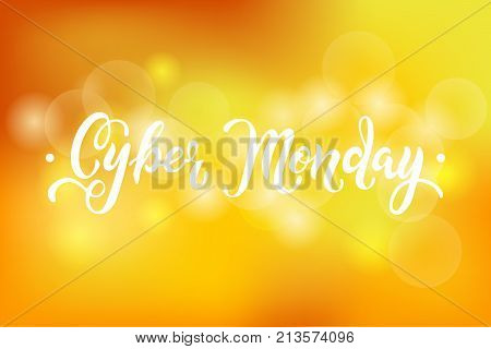 Cyber Monday sale quote on yellow abstract bokeh background. Hand drawn lettering for banner/logo/badge/web/poster. Discount time