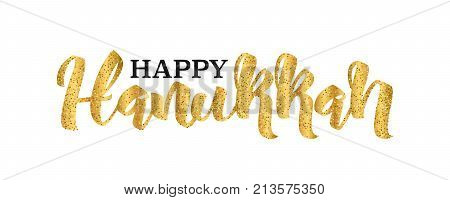 Happy Hanukkah traditional Jewish Holiday lettering isolated on white background vector illustration. Gold glitter handwriting letters trendy design text for banners cards web. Hanukkah lettering, Hanukkah celebration concept.
