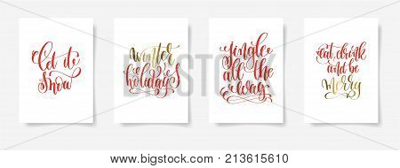 let it snow, winter holidays, jingle all the way, eat drink and be merry - set of four gold and red hand lettering posters about winter holiday,  vector illustration