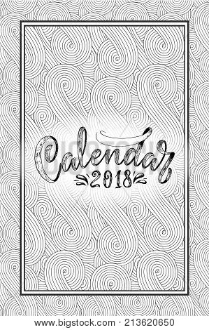 2 0 1 8 calendar cover lettering composition background with doodle pattern vector illustration