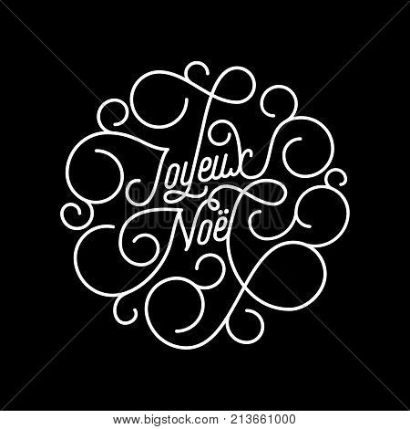 Joyeux Noel French Merry Christmas Flourish Calligraphy Lettering Of Swash Line Typography For Greet