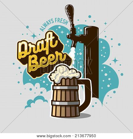 Draft Beer Tap With Wooden Mug Or A Tankard Of Beer With Foam Illustration. Poster Design For Promotion. Vector Image.