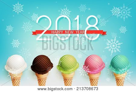 Happy New Year 2018 celebration with colorful Ice cream flavors, Sweet Happy New Year concept, Vector illustration
