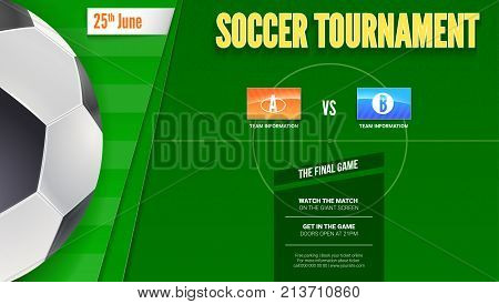 Soccer or european football tournament poster. Horizontal mock-up of banner for football competition or sport events with ball and football field, top view. 3D illustration, template for print design.