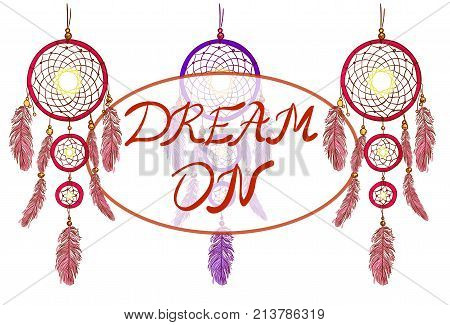DREAM ON lettering with coorful dreamcatchers. Hand drawn VECTOR illustration. Magenta and purple dream catchers.