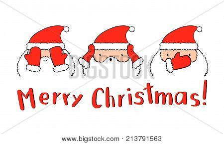 Funny Santa Claus in vector. Three Santa closing mittens eyes, ears and mouth. Calligraphy design and Christmas lettering. Unique Xmas handdrawn illustration for greeting card, letter, t-shirts, banners, flyers, etc.