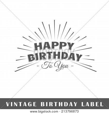 Birthday label isolated on white background. Design element. Template for logo signage branding design. Vector illustration poster