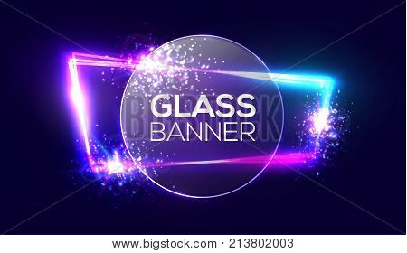 Glass banner on neon light frame with transparent round plate. Glowing sign with flares and sparkles. Electric techno background with explosion, firework. 3d bokeh vector illustration with neon effect