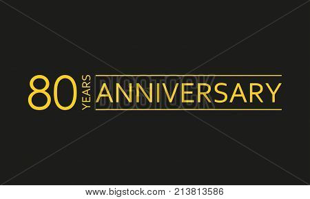 80 years anniversary emblem. Anniversary icon or label. 80 years celebration and congratulation design element. Vector illustration.
