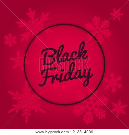 Black Friday Sale Vector Banner Design. Red neon colors. Winter template with glowing snowflakes and black text signage in round frame. Modern trendy design element, holiday shopping theme. Black Friday offer. Black Friday banner. Black Friday sales