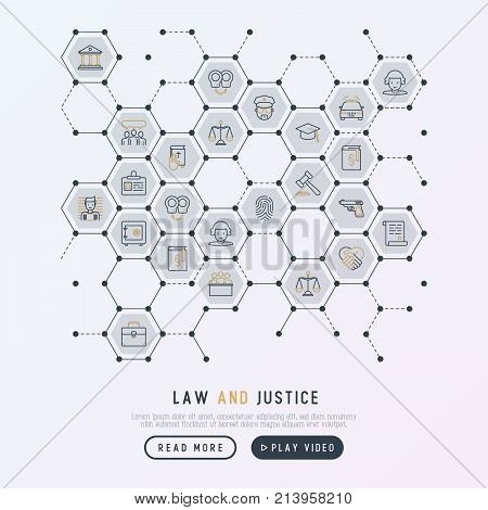 Law and justice concept in honeycombs with thin line icons: judge, policeman, lawyer, fingerprint, jury, agreement, witness, scales. Vector illustration for banner, web page, print media.