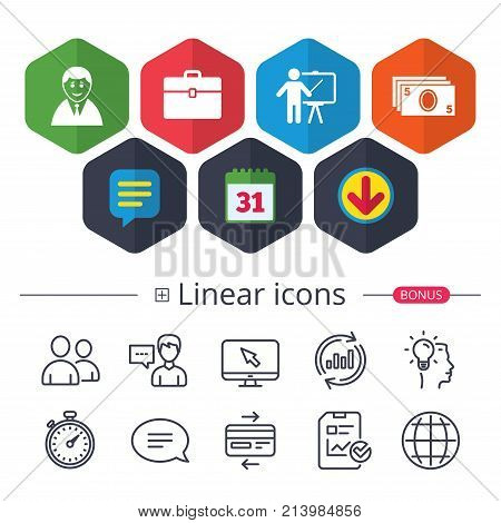 Calendar, Speech bubble and Download signs. Businessman icons. Human silhouette and cash money signs. Case and presentation symbols. Chat, Report graph line icons. More linear signs. Editable stroke