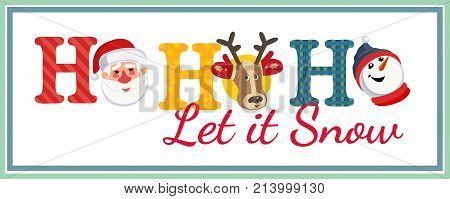 Holiday poster. Cute Santa Claus reindeer snowman. Fancy letters. Fun text Ho-Ho-H0 Let it Snow cartoon style. Template for winter season holiday event banner greeting flyer. Vector illustration