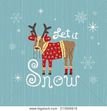 Cute Christmas reindeer in Santa dress. Colorful fun cartoon. Comic deer. Let it snow lettering. Template for winter seasonal greeting card, happy holiday new year eve background. Vector illustration