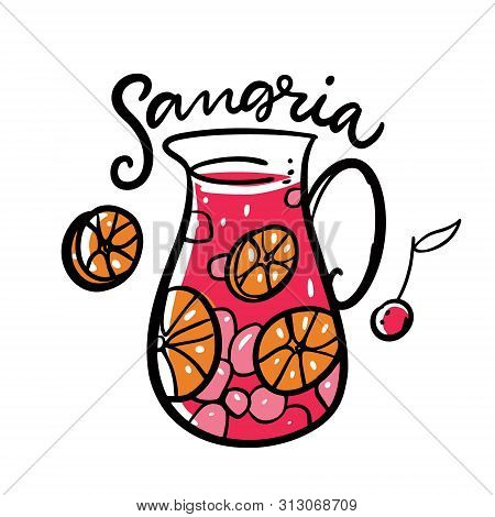 Sangria Hand Drawn Vector Lettering And Illustration. Spanish Cocktail. Jug And Fruits.