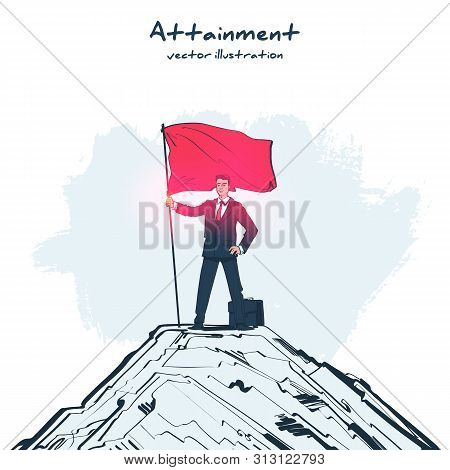 Attainment Goal Sketch Desing. Mission Accomplished. Businessman Standing With Red Flag On Mountain