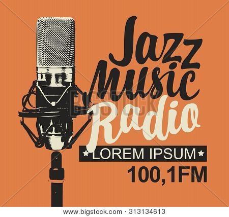 Vector Banner For Jazz Music Radio With Microphone And Inscription In Retro Style. Radio Broadcastin