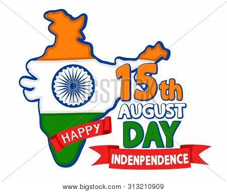 Mainland India Painted In The National Flag, Congratulatory Text On A White. Independence Day