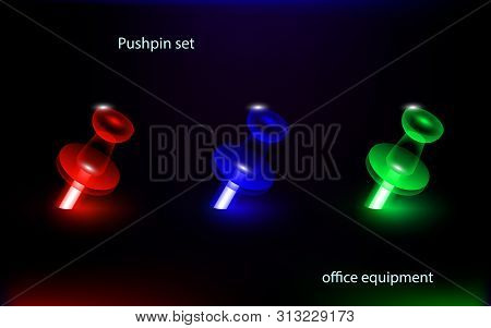 Office Set Pushpin, Thumbtack Red, Blue And Green. Design Place Pointer Transparent Object In Dark,