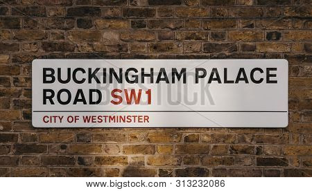 London, Uk - July 15, 2019: Street Name Sign On Buckingham Palace Road, A Famous Street In Victoria,