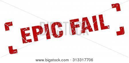 Epic Fail Stamp. Epic Fail Square Grunge Sign. Epic Fail