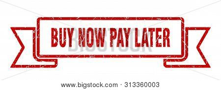 Buy Now Pay Later Grunge Ribbon. Buy Now Pay Later Sign. Buy Now Pay Later Banner