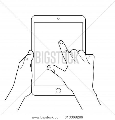 Sketch Of Hand Holding A Tablet And Finger Touching Blank Screen, Touch Display Zoom Or Rotate Gestu