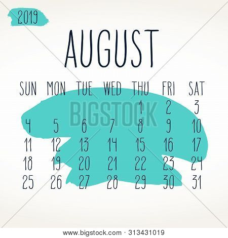 August Year 2019 Vector Monthly Calendar. Week Starting From Sunday. Hand Drawn Freeform Turquoise P