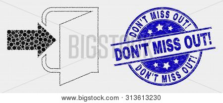 Dotted Exit Door Mosaic Icon And Don T Miss Out Exclamation Seal. Blue Vector Round Grunge Seal With