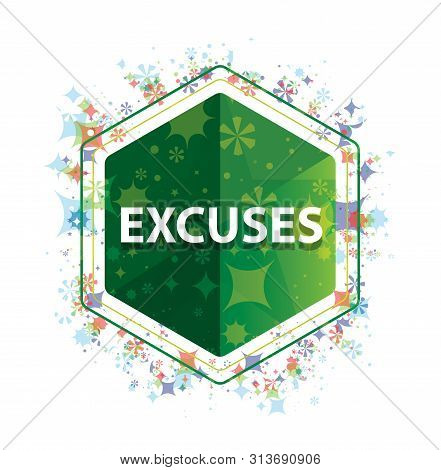 Excuses Isolated On Floral Plants Pattern Green Hexagon Button