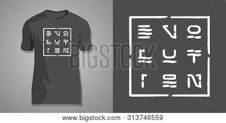 Manual Lettering Evolution In The Form Of Square. Print Design With Typography For Unisex T-shirts.