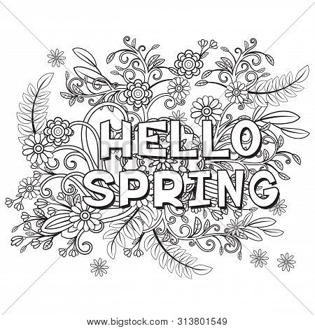 Hello Spring Coloring Page With Beautiful Flowers. Black And White Vector Illustration. Greeting Car