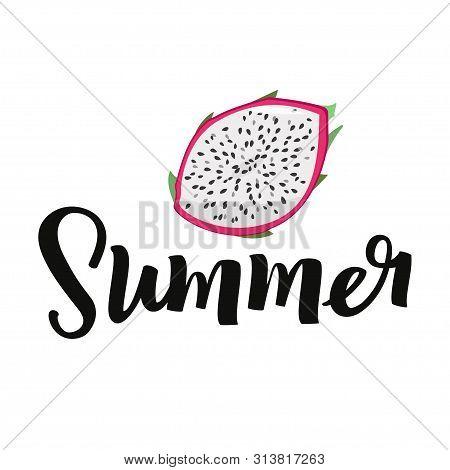 Summer Handwritten Lettering With Dragon Fruit Pitaya, Pitahaya Fruit. Bright Card Design.