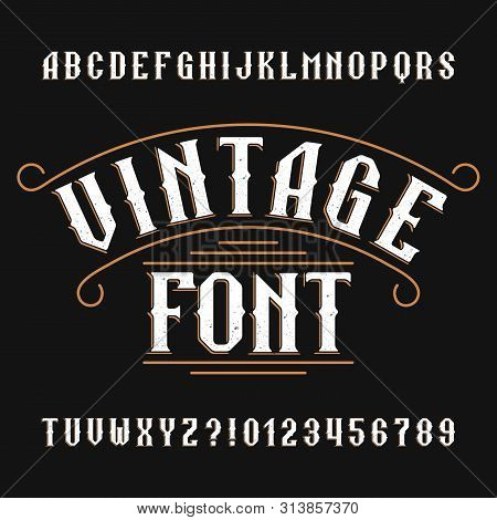 Vintage Alphabet Font. Damaged Retro Letters And Numbers In Wild West Style. Vector Typescript For Y
