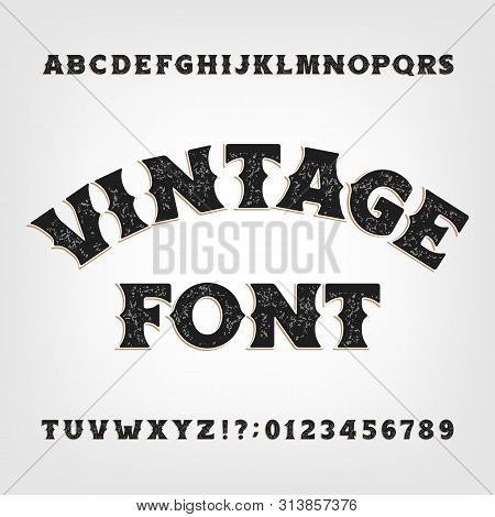 Vintage Alphabet Font. Messy Retro Letters And Numbers In Wild West Style On Bright Background. Vect