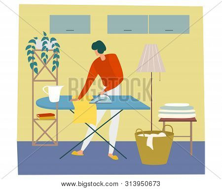 Woman Is Ironing Cloth And Having Work About The House. Cleaning Home Theme. Flat Cartoon Vector Ill