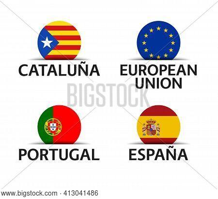 Catalonia, European Union, Portugal And Spain. Set Of Four Catalonia, European Union, Portuguese And