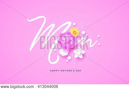 Happy Mother's Day Greeting Card Of Papercut Spring Flowers And Mom Text Quote For Women Family Holi