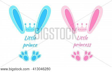 Blue And Pink Bunny Ears And Feet With Crowns And Words Little Prince, Little Princess. Design Eleme