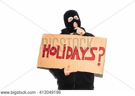 Thief, Criminal, Criminal With Balaclava On White Background. Head Covered Person Holds A Cardboard