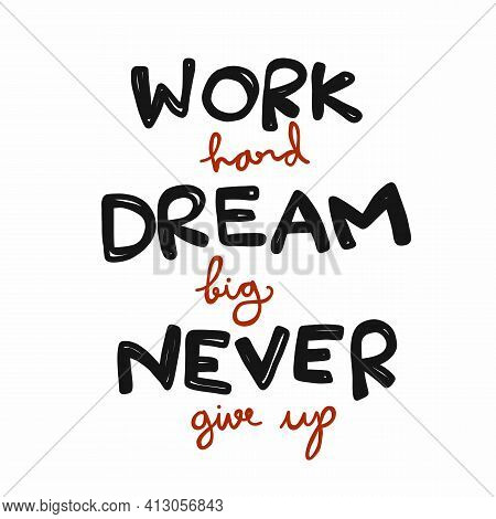 Work Hard Dream Big Never Give Up Word Lettering Comic Style Vector Illustration